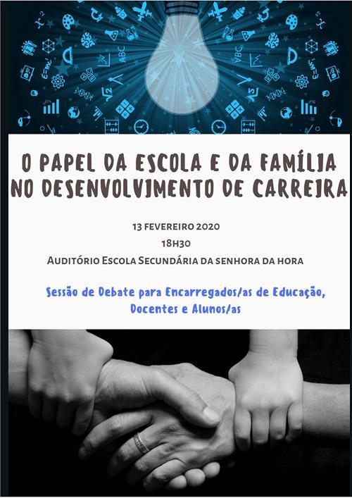 Sessão debate - O Papel da Escola e da Família na Orientação e Desenvolvimento da Carreira